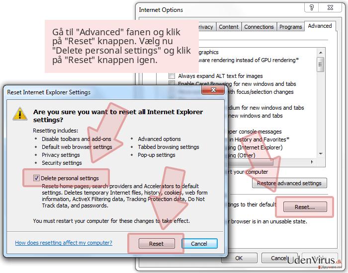 Gå til 'Advanced' fanen og klik på 'Reset' knappen. Vælg nu 'Delete personal settings' og klik på 'Reset' knappen igen.