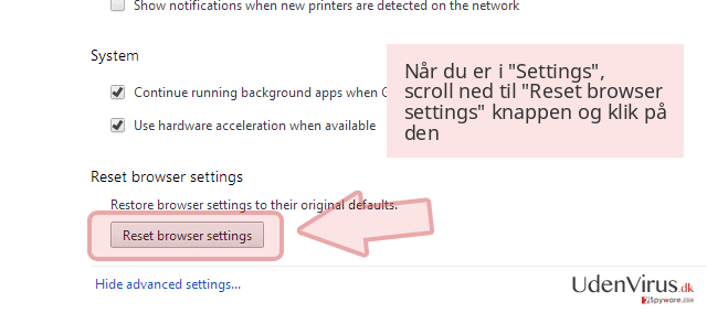 Når du er i 'Settings', scroll ned til 'Reset browser settings' knappen og klik på den