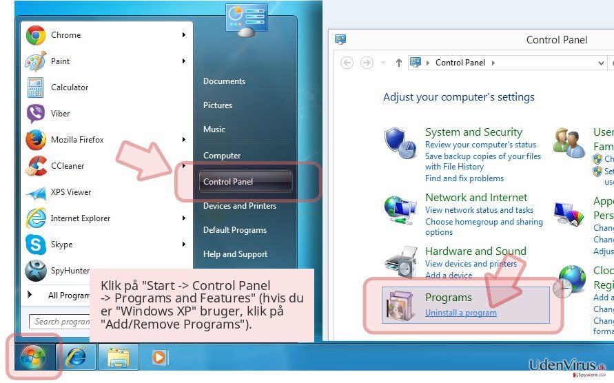 Klik på 'Start -> Control Panel -> Programs and Features' (hvis du er 'Windows XP' bruger, klik på 'Add/Remove Programs').
