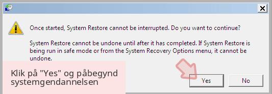 Klik på 'Yes' og påbegynd systemgendannelsen